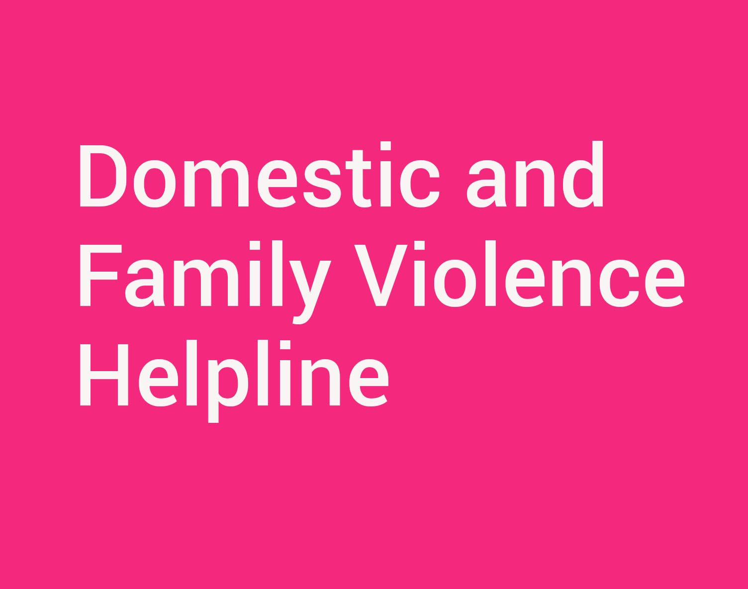 Download flyer: Domestic and family violence helpline (PDF, 609kb)