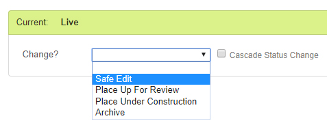 Change status in change? drop down menu from live to safe edit