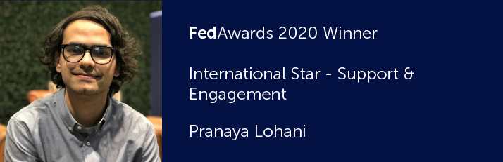 FedAwards 2020 Winner. Internation Star - Support & Engagement. Pranaya Lohani